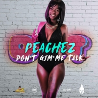 Peachez | Don't Gimme Talk