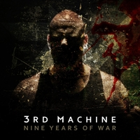 3rd Machine | Nine Years of War