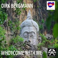 Dirk Bergmann | Who'll Come with Me