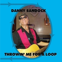 Danny Sandock | Throwin' Me for a Loop