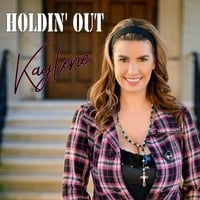 Kaylene | Holdin' Out