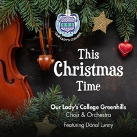 Our Lady's College Greenhills & Dónal Lunny | This Christmas Time