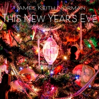 James Keith Norman | This New Year's Eve