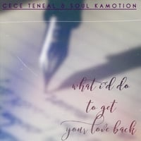 Cece Teneal & Soul Kamotion | What I'd Do to Get Your Love Back (Live)