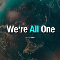 Fearless Soul | We're All One