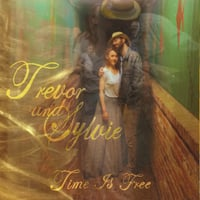 Trevor & Sylvie | Time Is Free
