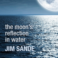 Jim Sande | The Moon's Reflection in Water