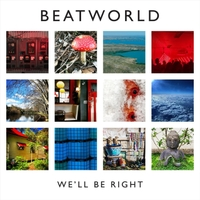 Beatworld | We'll Be Right