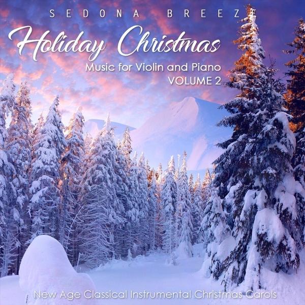 Instrumental Christmas Music.Sedona Breeze Holiday Christmas Music For Violin And Piano