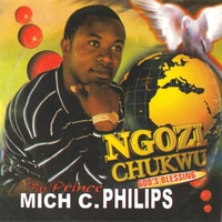 Prince Mich C  Philips | Ngozi Chukwu, Vol 1 | CD Baby Music