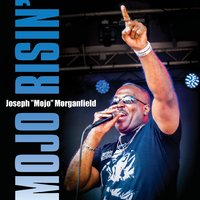 Mojo Morganfield | Mojo Risin'