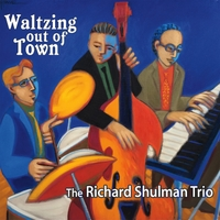 The Richard Shulman Trio | Waltzing out of Town