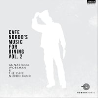 Annastasia Workman & The Cafe Nordo Band | Cafe Nordo's Music for Dining, Vol. 2
