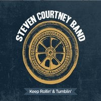 Steven Courtney Band | Keep Rollin' & Tumblin'