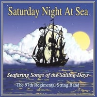97th Regimental String Band | Saturday Night at Sea: Seafaring Songs of the Sailing Days