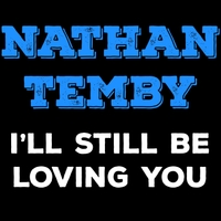 Nathan Temby | I'll Still Be Loving You