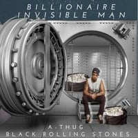 A-Thug | Blllionaire Invisible Man