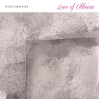 Don Chambers | Love of Oblivion