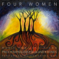 Samantha Ege | Four Women: Music for Solo Piano by Price, Kaprálová, Bilsland and Bonds