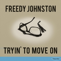 Freedy Johnston | Tryin' to Move On