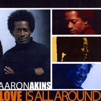 Aaron Akins | Love is all around