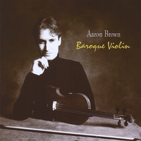 Aaron Brown | Baroque Violin