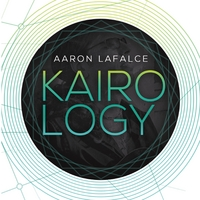 Aaron LaFalce: Kairology