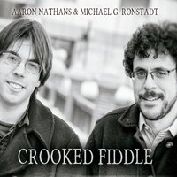 Aaron Nathans & Michael G. Ronstadt | Crooked Fiddle