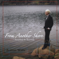 Aaron Walz | From Another Shore (Aveyond & Beyond)