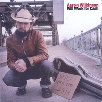 Aaron Wilkinson | Will Work for Cash