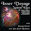 Aashish Khan, George Grant & Alan Scott Bachman: Inner Voyage