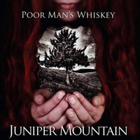 Poor Man's Whiskey | Juniper Mountain