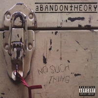 Abandon Theory | No Such Thing
