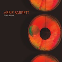 Abbie Barrett | That Shame