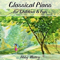 Abby Mettry | Classical Piano for Children and Fun