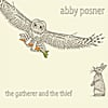 Abby Posner: The Gatherer and the Thief