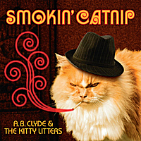 A.B.Clyde & The Kitty Litters | Smokin' Catnip