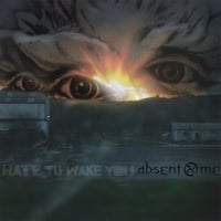 Absent Me | Hate To Wake You