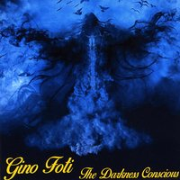Gino Foti | The Darkness Conscious