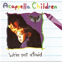 Acappella | We're Not Afraid