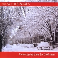 The Accidentals | I'm Not Going Home For Christmas