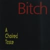 A Choired Taste: Bitch