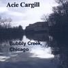 Acie Cargill: Bubbly Creek, Chicago
