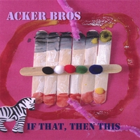 Acker Bros | If That, Then This
