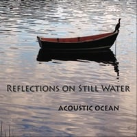 Acoustic Ocean | Reflections on Still Water