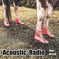 Acoustic Radio | New Breed