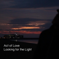 Act of Love | Looking for the Light