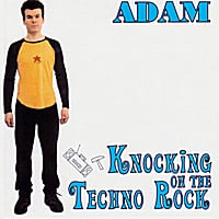 Adam | Knocking on the Techno Rock