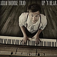 Adam Bodine Trio | Up 'N Hear