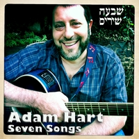 Adam Hart | Seven Songs - Sheva Shirim